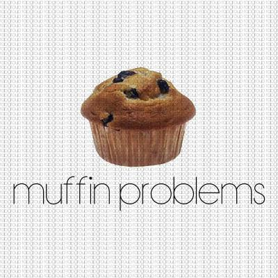 Muffin Problems &#8211; RapGroup