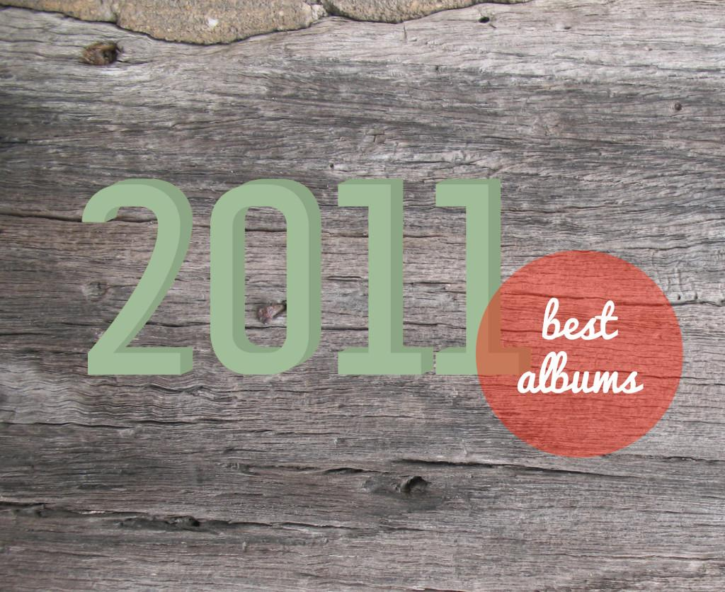 The Staff's Best Albums of 2011